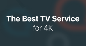 The Best TV Service for 4K