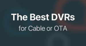 The Best DVRs for Cable or OTA