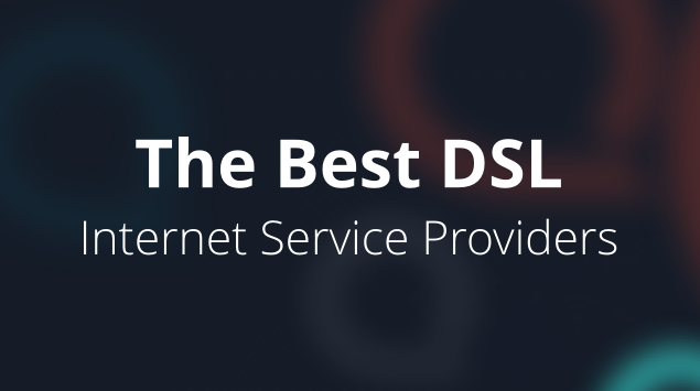 5 Best Dsl Internet Providers Of 2019 Search Providers By Zip Code