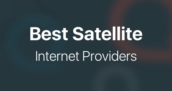 2019 Best Satellite Internet Providers: Weigh Rural Options
