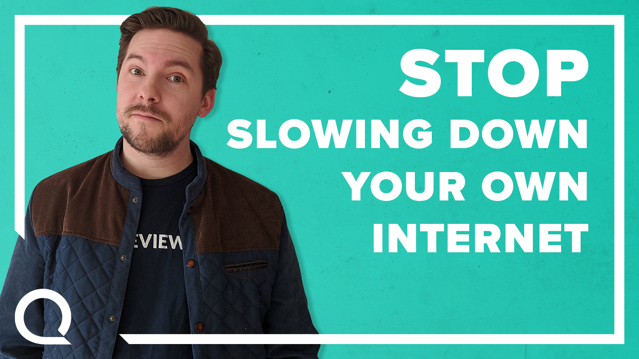 stop slowing down your internet