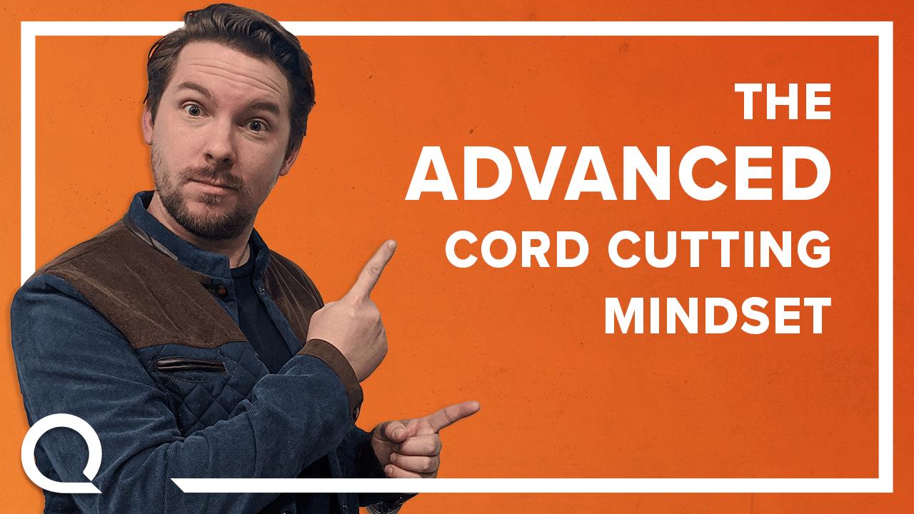 Cord-Cutting 101: Advanced Cord-Cutter Setup