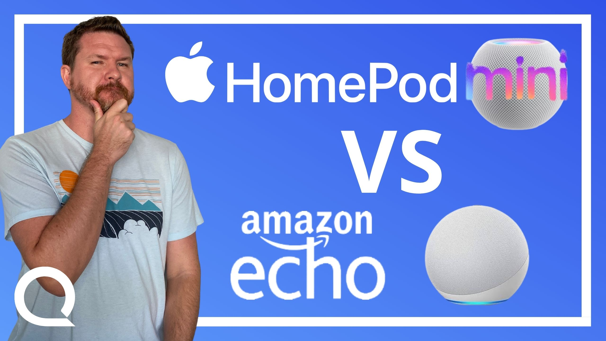 """A man thoughtfully holding his chin next to text """"HomePod Mini VS Amazon Echo"""" and corresponding products."""